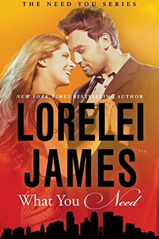 lorelei james what you need_need you series_book 1.jpg