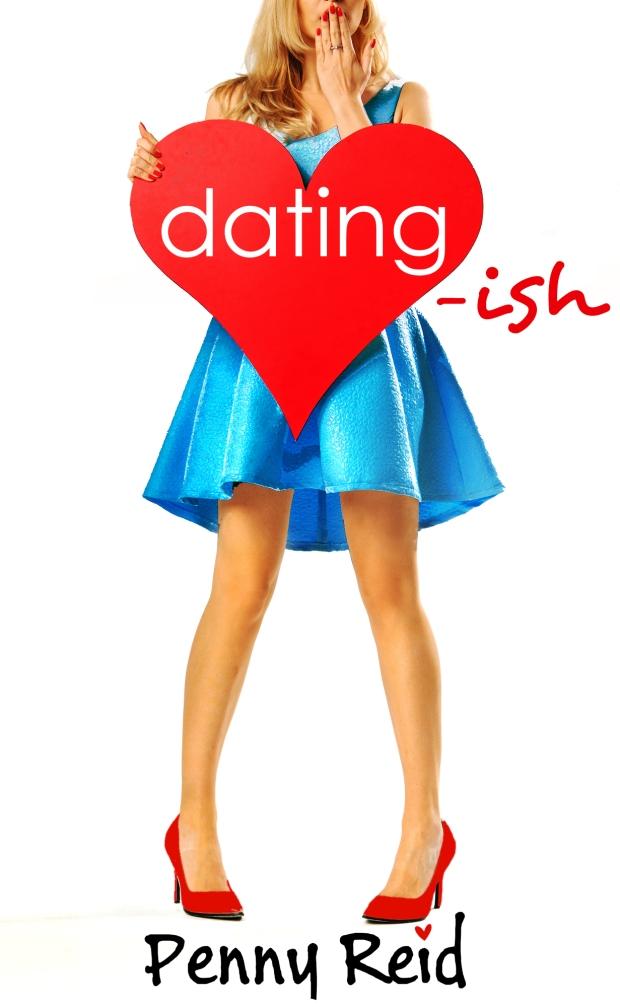 Dating-ish Penny Reid