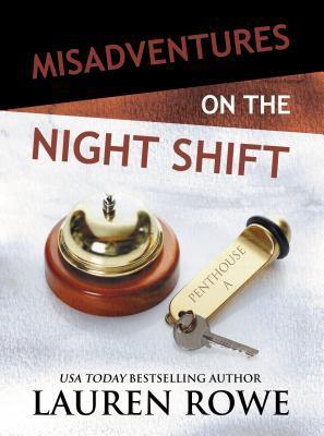 lauren rowe misadventures night shift.jpg
